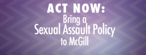 Bring A Sexual Assault Policy toMcGill